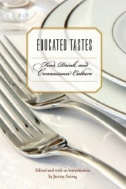 Educated Tastes : Food, Drink, and Connoisseur Culture Image