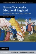 Stolen Women in Medieval England : Rape, Abduction, and Adultery, 1100–1500