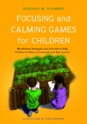 Book cover for Focusing and Calming Games for Children: Mindfulness Strategies and Activities to Help Children Relax, Concentrate and Take Control