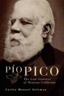 Pío Pico the last governor of Mexican California