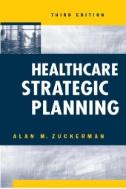 Healthcare Strategic Planning by Alan M. Zuckerman