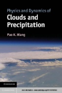 Physics and Dynamics of Clouds and Precipitation