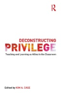 Deconstructing Privilege : Teaching and Learning As Allies in the Classroom