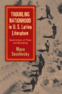 Troubling Nationhood in U.S. Latina Literature : Explorations of Place and Belonging