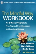 Cover image for The Mindful Way Workbook : An 8-Week Program to Free Yourself From Depression and Emotional Distress