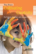 Cultivating Creativity : For Babies, Toddlers and Young Children