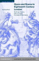 Opera and Drama in Eighteenth-century London: The King's Theatre, Garrick and the Business of Performance (Cambridge studies in opera)