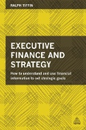 Executive Finance and Strategy : How to Understand and Use Financial Information to Set Strategic Goals