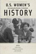 U.S. Women's History : Untangling the Threads of Sisterhood