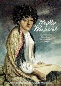 He Reo Wahine : Maori Women's Voices From the Nineteenth Century
