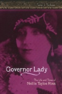 Governor Lady : The Life and Times of Nellie Tayloe Ross