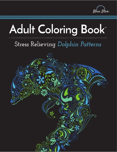 Adult Coloring Book: Stress Relieving Dolphin Patterns Magazine Subscriptions