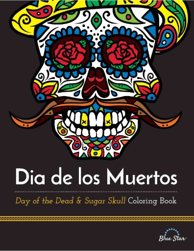 Dia De Los Muertos Day Of The Dead Sugar Skull Coloring Book