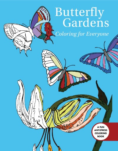Butterfly Gardens Coloring for Everyone Magazine Subscriptions