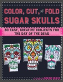 Color, Cut & Fold Sugar Skulls Magazine Subscriptions