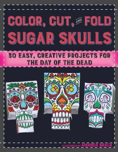 Color, Cut & Fold Sugar Skulls Magazine Subscriptions