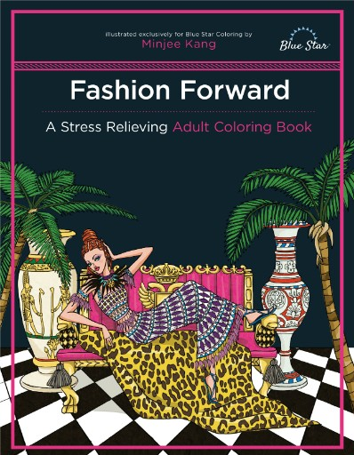 Fashion Forward: A Stress Relieving Adult Coloring Book Magazine Subscriptions