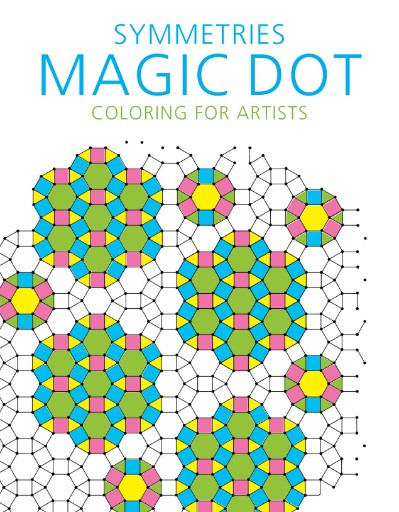 Symmetries: Magic Dot Adult Coloring for Artists Magazine Subscriptions