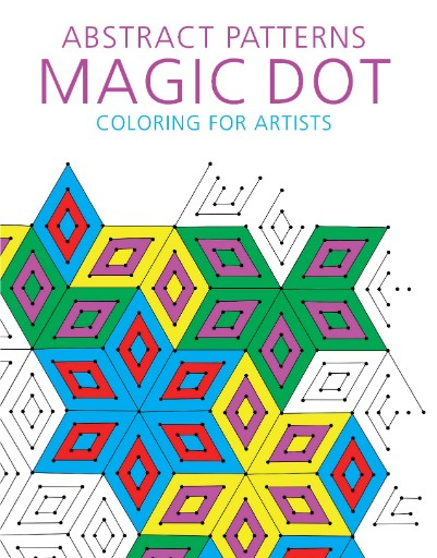 Abstract Patterns: Magic Dot Adult Coloring for Artists Magazine Subscriptions