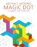 Abstract Patterns: Magic Dot Adult Coloring for Everyone Magazine Subscriptions