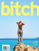 Bitch Magazine: Feminist Response to Pop Culture Magazine Subscriptions