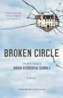Broken-Circle-:-The-Dark-Legacy-of-Indian-Residential-Schools:-a-Memoir