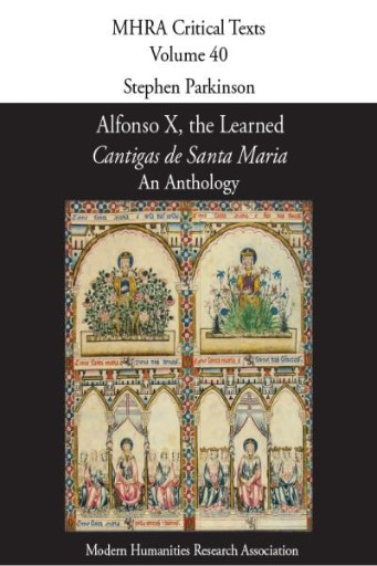 Alfonso X, the Learned : Cantigas De Santa Maria: An Anthology