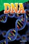 DNA : The Story of the Genetic Revolution