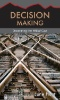 Decision-making: Processes, Behavioral Influences and Role in Business Management