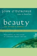 Beauty: The Invisible Embrace: Rediscovering the True Sources of Compassion, Serenity, & Hope - Audiobook