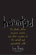 Haunted-:-On-Ghosts,-Witches,-Vampires,-Zombies,-and-Other-Monsters-of-the-Natural-and-Supernatural-Worlds