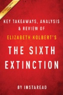 The-Sixth-Extinction:-Key-Takeaways,-Analysis-&-Review-:-An-Unnatural-History