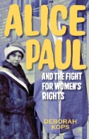Alice-Paul-and-the-Fight-for-Women's-Rights-:-From-the-Vote-to-the-Equal-Rights-Amendment