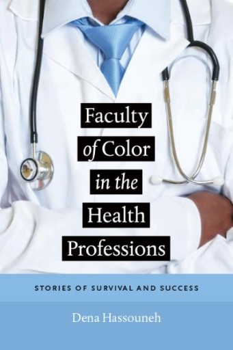 Faculty of Color in the Health Professions : Stories of Survival and Success