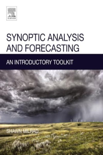 Synoptic Analysis and Forecasting : An Introductory Toolkit