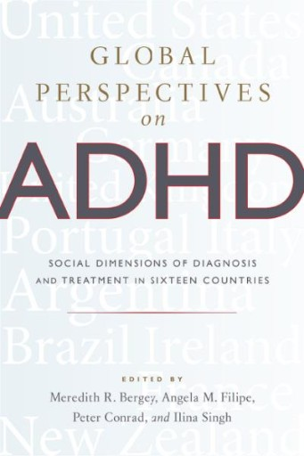 Global Perspectives on ADHD : Social Dimensions of Diagnosis and Treatment in Sixteen Countries
