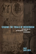 Staging the trials of modernism