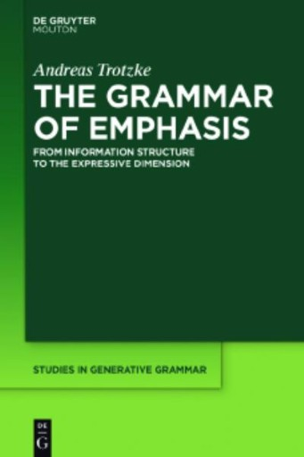 The Grammar of Emphasis : From Information Structure to the Expressive Dimension