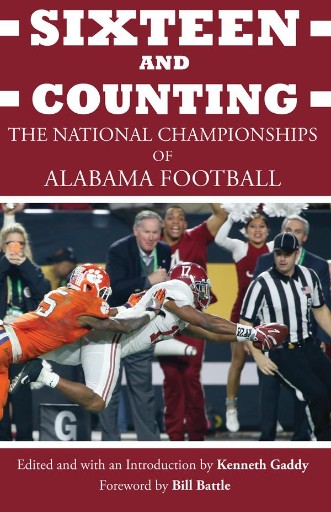 Sixteen and Counting : The National Championships of Alabama Football