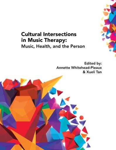 Cultural Intersections in Music Therapy : Music, Health, and the Person