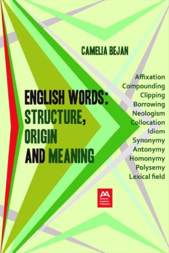 English Words : Structure, Origin and Meaning: a Linguistic Introduction