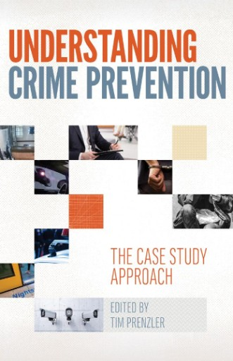 Understanding Crime Prevention : The Case Study Approach