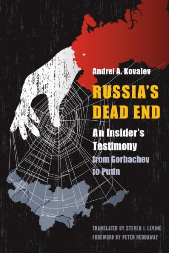 Russia's Dead End : An Insider's Testimony From Gorbachev to Putin