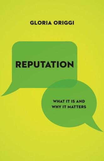 Reputation : What It Is and Why It Matters