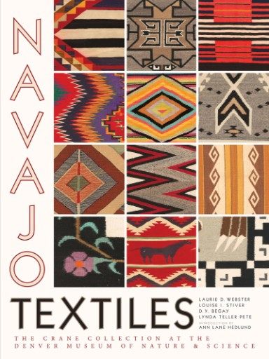 Navajo Textiles : The Crane Collection at the Denver Museum of Nature and Science
