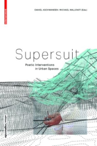 SUPERSUIT : Poetic Interventions in Urban Spaces
