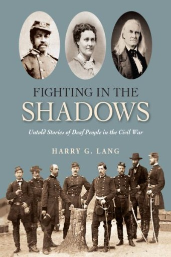 Fighting in the Shadows : Untold Stories of Deaf People in the Civil War