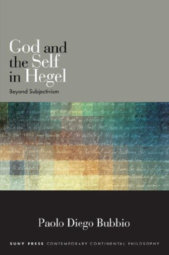 God and the Self in Hegel : Beyond Subjectivism