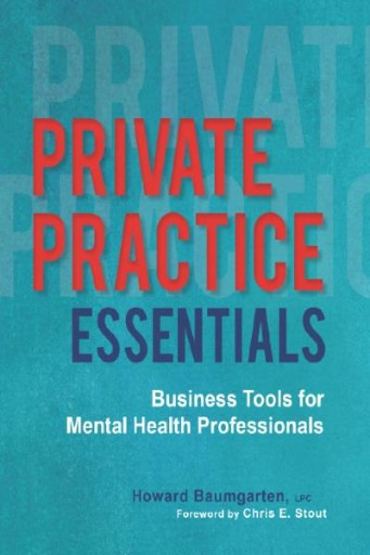 Private Practice Essentials : Business Tools for Mental Health Professionals
