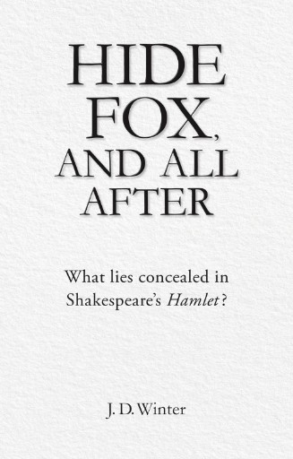 Hide Fox, and All After : What Is Concealed in Shakespeare's Hamlet?